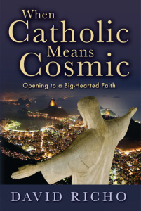 When Catholic Means Cosmic, Non-Fiction, Spiritual, Religious